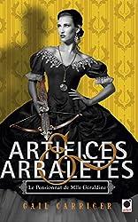 Artifices & Arbalètes (Le Pensionnat de Mlle Géraldine ****)