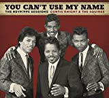 Songtexte von Curtis Knight and The Squires - You Can't Use My Name: The RSVP/PPX Sessions