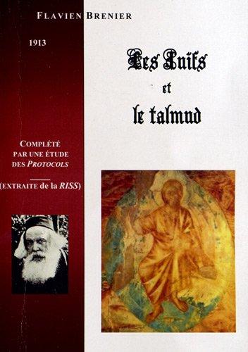 Les juifs et le Talmud : Morale et principes sociaux des juifs d'après leur livre saint, le talmud par Flavien Brenier