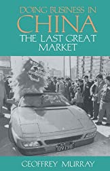 Doing Business in China: The Last Great Market (Pacific Rim)