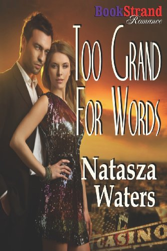 Too Grand for Words (BookStrand Publishing Romance)