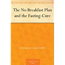 The No Breakfast Plan and the Fasting-Cure (English Edition)