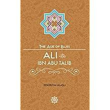Ali Ibn Abi Talib (The Age of Bliss, Band 5)