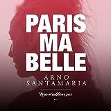 Paris ma belle (Nous n'oublions pas)...
