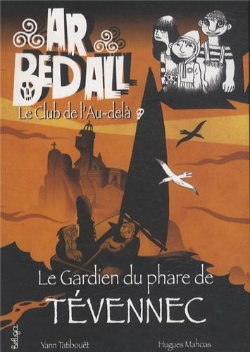 Ar Bed All, Tome 3 : Le gardien du phare de Tévennec