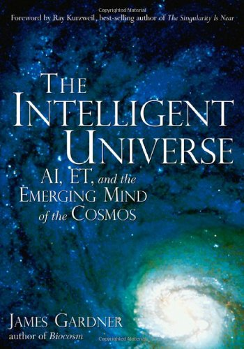 Intelligent Universe: Ai Et and the Emerging Mind of the Cosmos por James N. Gardner