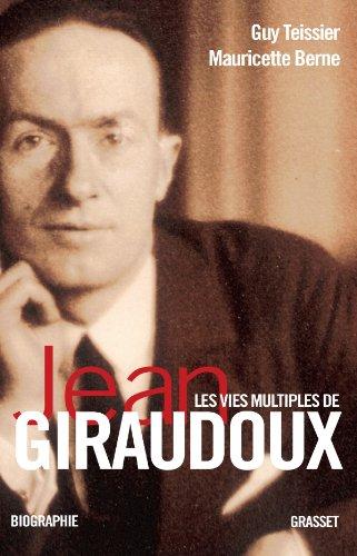 Les vies multiples de Jean Giraudoux par Mauricette Berne