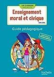 Enseignement moral et civique CM1-CM2 : Guide pédagogique