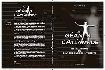 LES GEANTS ET L'ATLANTIDE: REVELATIONS DE L'ARCHEOLOGIE INTERDITE (French  Edition) eBook : Glauzy, Laurent: Amazon.de: Kindle Store