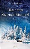 'Unter dem Sternenhimmel: Roman.' von Elisabeth Büchle