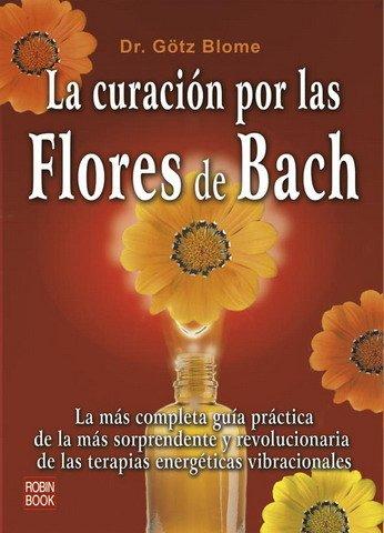 Curacion Por Las Flores De Bach, La (New Age) por Gotz Blome