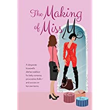 The Making of Miss M: A Desperate Housewife Ditches Tradition for Kinky Romance, Provocative Thrills—and Success on Her Own Terms