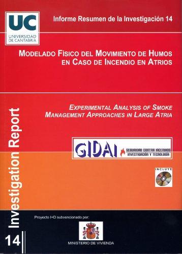 Modelado físico del movimiento de humos en caso de incendio en atrios (Difunde) por Grupo de Investigación y Desarrollo de Actividades Industriales (GIDAI). Universidad de Cantabria
