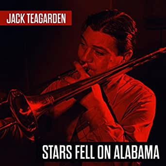 Stars Fell On Alabama: Jack Teagarden: Amazon.co.uk: MP3 Downloads
