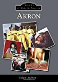 Akron (Images of Modern America) by Calvin Rydbom (2015-12-07)