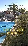 Côte d'Azur im Winter: Ein Reisebuch