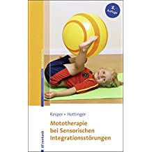 Mototherapie bei Sensorischen Integrationsstörungen: Eine Anleitung zur Praxis