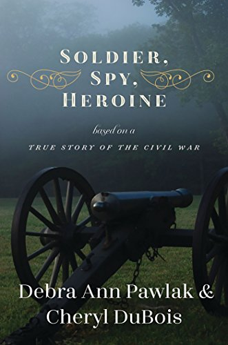 soldier-spy-heroine-a-novel-based-on-a-true-story-of-the-civil-war