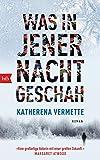 Was in jener Nacht geschah: Roman von Katherena Vermette