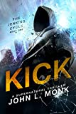 Kick by John L. Monk