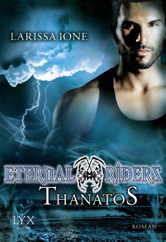 Buchseite und Rezensionen zu 'Eternal Riders: Thanatos' von Larissa Ione