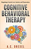 #8: COGNITIVE BEHAVIORAL THERAPY: Regaining Control over Anxiety and Depression