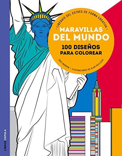 Maravillas del mundo: 100 diseños para colorear. Libérate del estrés de forma creativa (Manualidades)