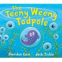 [(The Teeny Weeny Tadpole * *)] [Author: Sheridan Cain] published on (January, 2005)