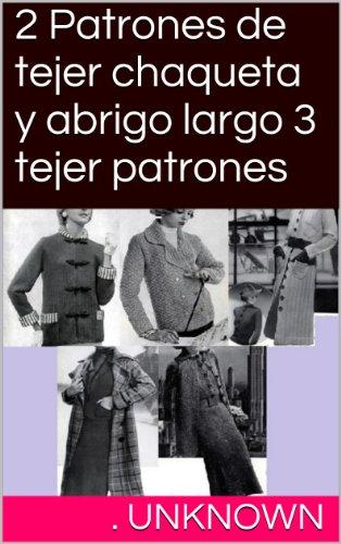 2 Patrones de tejer chaqueta y abrigo largo 3 tejer patrones por Unknown