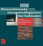 Hinzunehmende Unregelmäßigkeiten bei Gebäuden: Typische Erscheinungsbilder _ Beurteilungskriterien _ Grenzwerte - Rainer Oswald, Ruth Abel