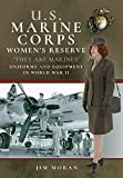 US Marine Corps Women's Reserve: 'they Are Marines' Uniforms and Equipment in World War II