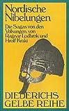 Nordische Nibelungen. Die Sagas von den Völsungen, von Ragnar Lodbrok und Hrolf Kraki
