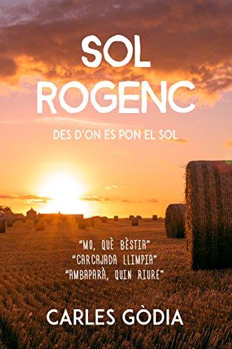 Sol rogenc: Des d'on es pon el Sol (Catalan Edition) por Carles Gòdia Charles