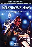Wishbone Ash - Now and Then [DVD]