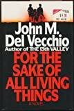 For the Sake of All Living Things by John M. Del Vecchio (1990-02-05)