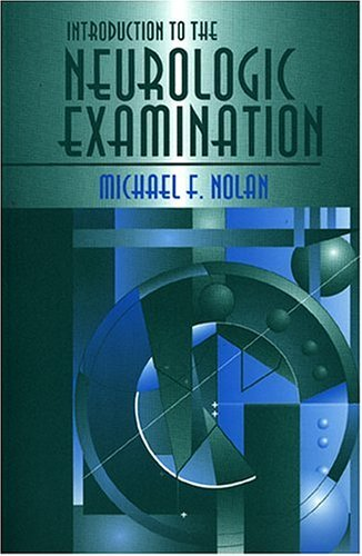 Introduction to the Neurologic Examination by Michael F. Nolan (1996-01-15)