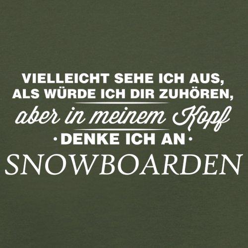 Vielleicht sehe ich aus als würde ich dir zuhören aber in meinem Kopf denke ich an Snowboarden - Herren T-Shirt - 13 Farben Olivgrün