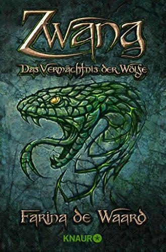 Zwang (Das Vermächtnis der Wölfe 3) (German Edition) eBook: Farina ...