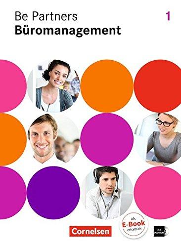 Be Partners - Büromanagement - Allgemeine Ausgabe: 1. Ausbildungsjahr: Lernfelder 1-4 - Fachkunde mit DVD-ROM
