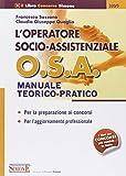 L'operatore socio-assistenziale O.S.A. Manuale teorico-pratico. Per la preparazione ai concorsi. Per l'aggiornamento professionale