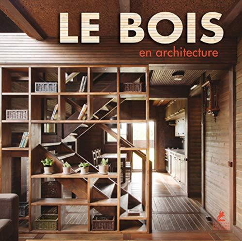 Le bois en architecture par Collectif