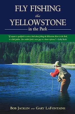 Fly Fishing the Yellowstone in the Park by The Lyons Press