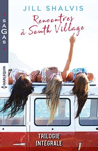 Rencontres  South Village : Un serment risqu - Quelqu'un  aimer - Il suffirait d'y croire (South Village Singles)