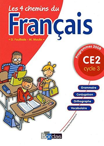 Les 4 chemins du français CE2 * Programmes 2008 * Manuel de l'élève