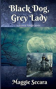 Black Dog, Grey Lady (Raven at Random Book 1) by [Secara, Maggie]