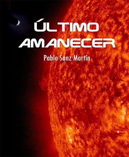 Portada del libro Último Amanecer de Pablo Sanz Martín