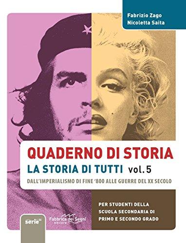 Quaderno di storia, la storia di tutti. Per la Scuola media: 5