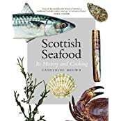 Scottish Seafood: Its History and Cooking by Brown, Catherine (2011) Hardcover