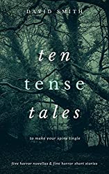 Ten Tense Tales: to make your spine tingle
