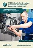 Instalación de equipos y elementos de sistemas de automatización industrial. elem0311 - montaje y mantenimiento de sistemas de automatización industrial.